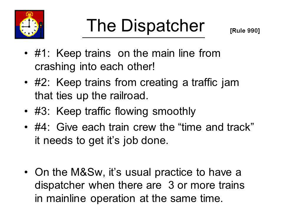 The Dispatcher [Rule 990] #1: Keep trains on the main line from crashing into each other!
